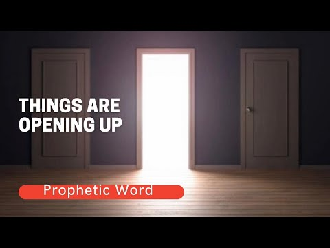 Prophetic Word - Things are Opening Up (Super Encouraging)