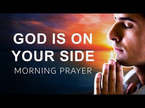 GOD IS ON YOUR SIDE - MORNING PRAYER