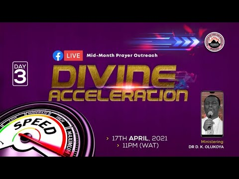 DIVINE ACCELERATION - MID-MONTH PRAYER OUTREACH DAY 3 (17-04-2021) Ministering Dr D. K. Olukoya