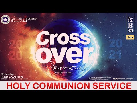 RCCG DECEMBER 31st 2020  CROSSOVER HOLY COMMUNION SERVICE