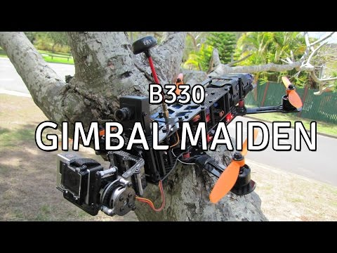 B330 Gimbal Maiden // Blackout 330 // CM2208 2000kv // Naze32 - UCkous_8XKjZkKiK5Qe13BXw