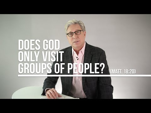 Does God Only Visit Groups of People? (Matt. 18:20)