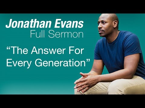 The Answer For Every Generation - Full Sermon by Jonathan Evans