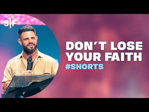 Don't Lose Your Faith #Shorts  Steven Furtick