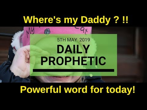 Daily Prophetic message 5 May 2019