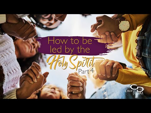 How to be Led by the Holy Spirit Pt. 4 - Episode 8