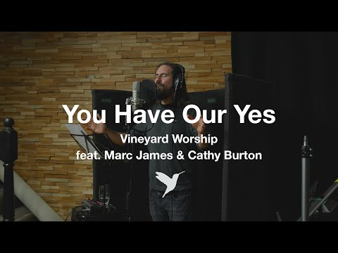 You Have Our Yes  (LIVE In Studio) - Vineyard Worship feat. Marc James & Cathy Burton