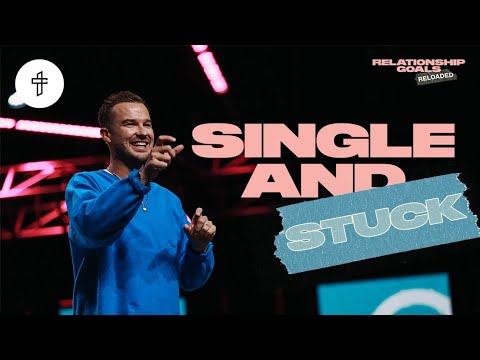 Single and Stuck // Relationship Goals Reloaded (Part 10) (Rich Wilkerson Jr.)