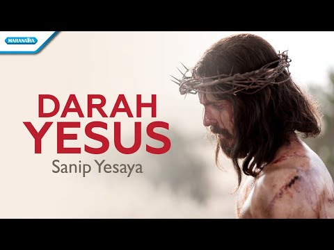 Darah Yesus - Sanip Yesaya (with lyric)