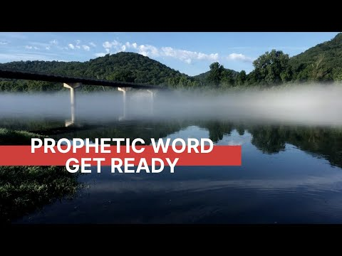 Prophetic Word: Get Ready
