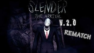 Slender The Arrival 2.0 [REMATCH]