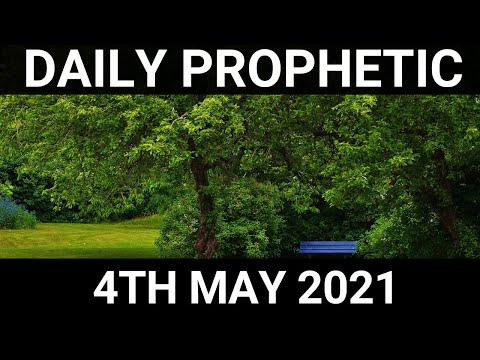 Daily Prophetic 4 May 2021 5 of 7