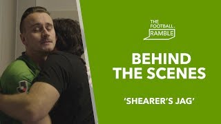 The Football Ramble 'Shearer's Jag' | Behind The Scenes 23.05.19