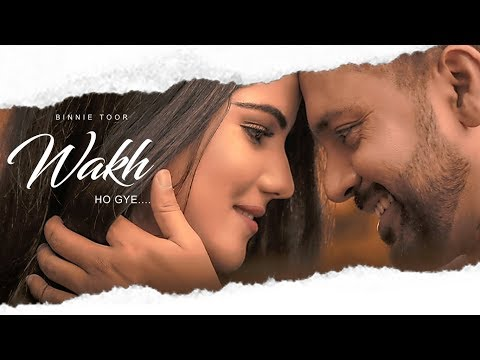 Wakh Ho Gaye Lyrics - Binnie Toor | Punjabi Song