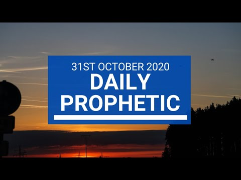 Daily Prophetic 31 October 2020 8 of 9 Daily Prophetic Word