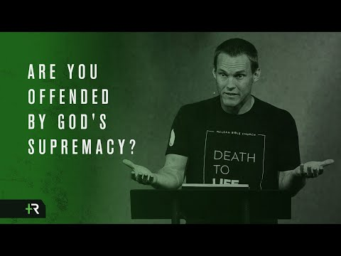 David Platt // Are You Offended by God's Supremacy?
