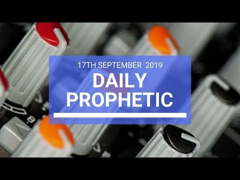 Daily Prophetic 17 September 2019 Word 2