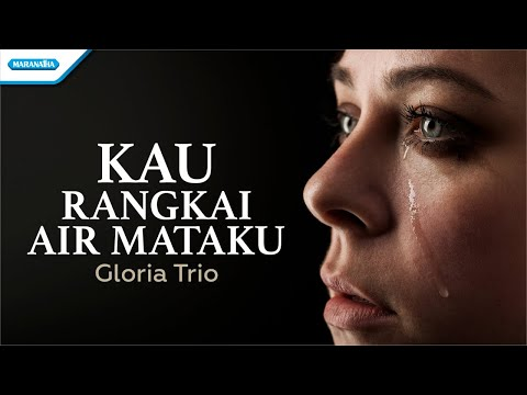 Kau Rangkai Air Mataku - Gloria Trio (with lyric)