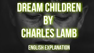 ISC English | Dream Children | ENGLISH Explanation | Charles Lamb | Easy Summary | With Vocabulary