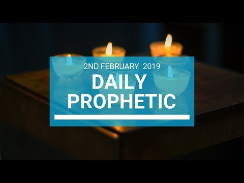 Daily Prophetic 2 February 2019