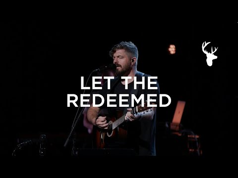Let the Redeemed - (LIVE) - Josh Baldwin  Worship  Bethel Music