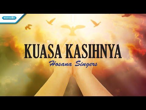 Kuasa KasihNya - Hosana Singers (with lyric)