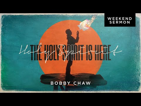 Bobby Chaw: The Holy Spirit Is Here