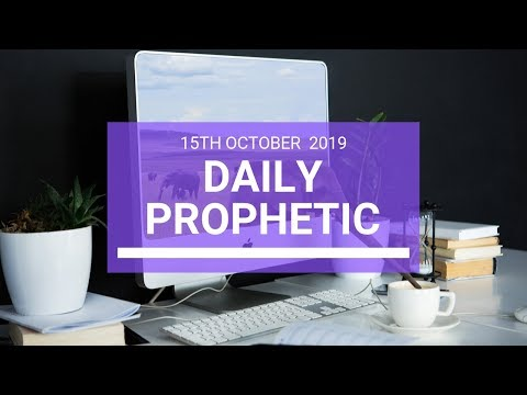 Daily Prophetic 15 October Word 3