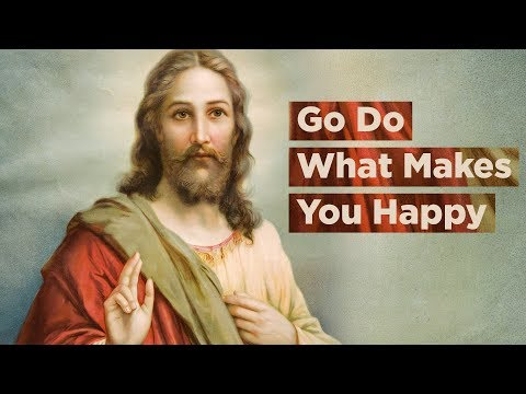 Go Do What Makes You Happy - Things Jesus Never Said Part 2  Pastor Craig Groeschel
