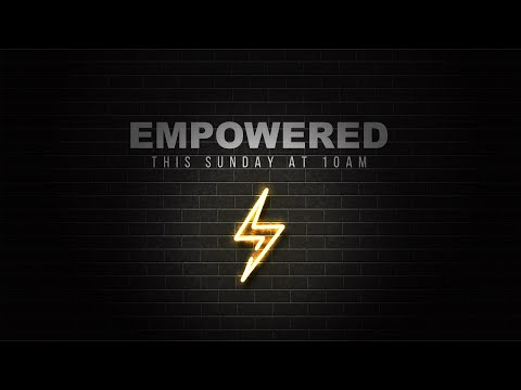 This Sunday 8/16/20:  Empowered   Onsite & Online @ King's Way