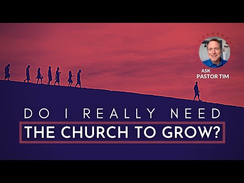 Do I really need a church to Grow?