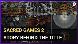 Sacred Games 2: Story and Significance of Logos and Mandalas