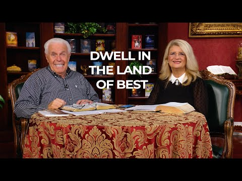 Dwell in the Land of Best  Jesse & Cathy Duplantis