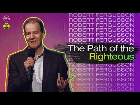 The Path of the Righteous  Robert Fergusson  Hillsong Church Online