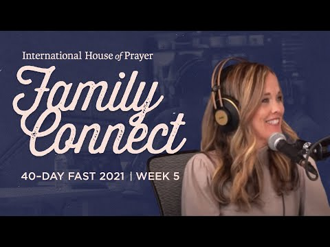 IHOPKC Family Connect  40 day fast 2021  Week 5
