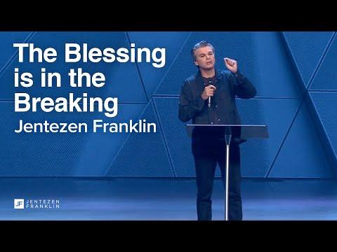 The Blessing is in the Breaking  Jentezen Franklin