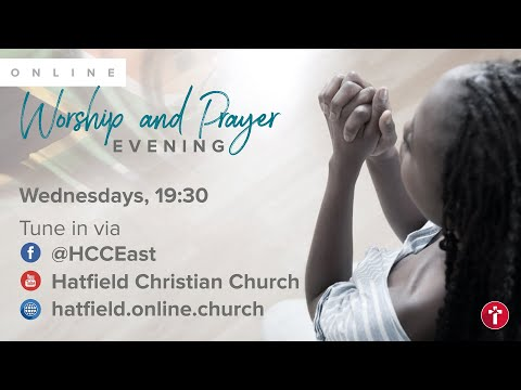 Worship and Prayer Evening - 17 June 2020