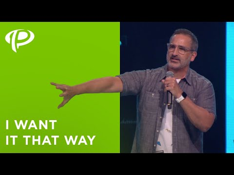 I Want It That Way // Pastor Michael Turner
