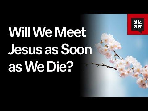 Will We Meet Jesus as Soon as We Die? // Ask Pastor John