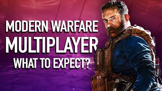 What To Expect In Call of Duty: Modern Warfare's Multiplayer