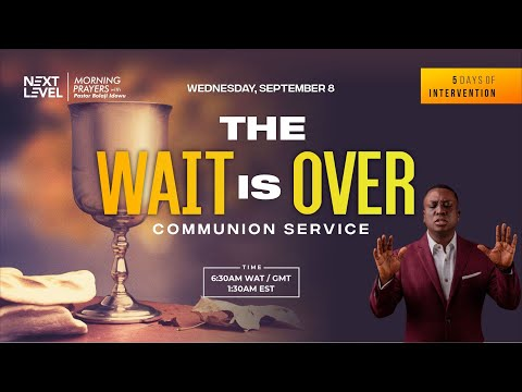 Next Level Prayers  The Wait Is Over  Pst Bolaji Idowu  8th September 2021