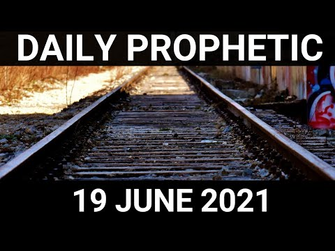 Daily Prophetic 19 June 2021 4 of 7