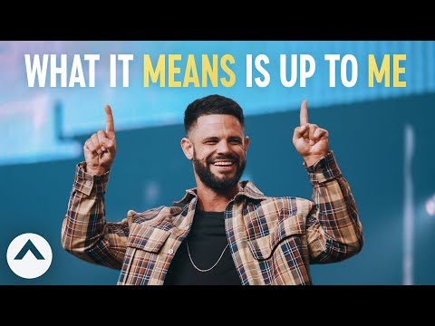What It Means Is Up To Me  Pastor Steven Furtick  Elevation Church