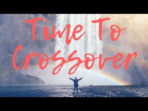 It's Time To Crossover Into The Goodness Of God
