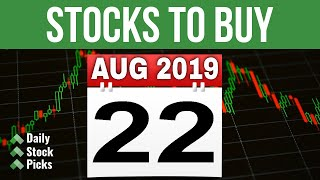 DAILY STOCK PICKS - AUG 22 2019 | A JOURNEY TO FINANCIAL INDEPENDENCE THROUGH STOCK MARKET