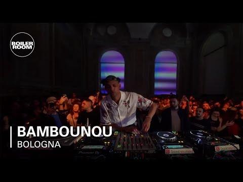 Bambounou | Boiler Room: Bologna - UCGBpxWJr9FNOcFYA5GkKrMg