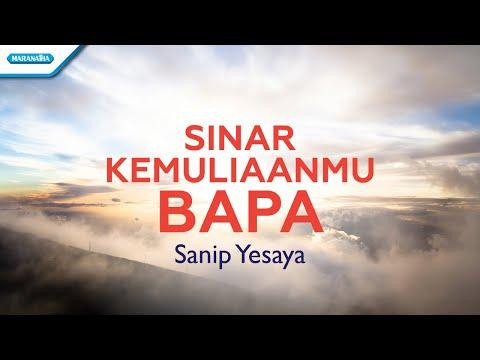 Sanip Yesaya - Sinar KemuliaanMu Bapa