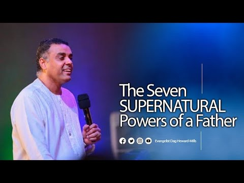 Evangelist Dag Heward-Mills - 02.02.2020 - The Seven Supernatural Powers Of A Father. The Experience