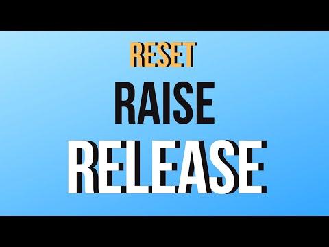 Reset - Raise - Release