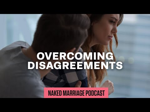 Overcoming Disagreements  Dave and Ashley Willis